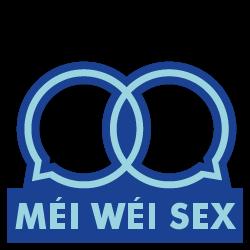 MÉI WÉI SEX